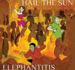 Hail the Sun - Elephantitis - EP