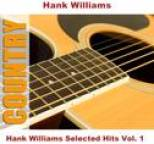 Hank Williams - Hank Williams Selected Hits Vol. 1