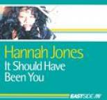 Hannah Jones - It Should Have Been You