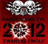 Hanzel und Gretyl - 2012: Zwanzig Zwýlf