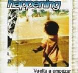 Happening - Vuelta a empezar