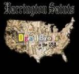 Harrington Saints - Dead Broke In The USA
