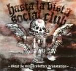 Hasta La Vista Social Club - About 34 Minutes Before Devastation