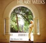 Hilary Weeks - He Hears Me
