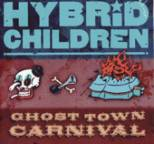 Hybrid Children - Ghost Town Carnival
