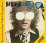 Ian Hunter - You're Never Alone With A Schizophrenic (30th Anniversary  Edition)