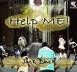 Jack Black - Help Me