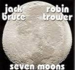 Jack Bruce and Robin Trower - Seven Moons