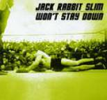 Jack Rabbit Slim - Won't Stay Down