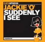 Jackie 'o' - Suddenly I See