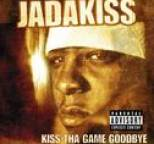 Jadakiss - Kiss Tha Game Goodbye