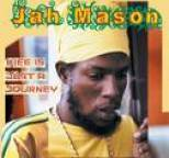 Jah Mason - Life Is Just A Journey