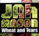 Jah Mason - Wheat & Tears