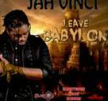 Jah Vinci - Leave Babylon - Single