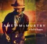 James McMurtry - It Had To Happen