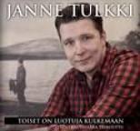 Janne Tulkki - Toiset on luotuja kulkemaan
