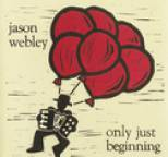 Jason Webley - Only Just Beginning