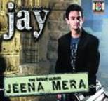 Jay - Jeena Mera