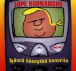 Jope Ruonansuu - Työnnä kännykkä hanuriin
