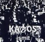 Kaaos - Ismit