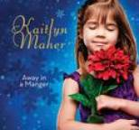 Kaitlyn Maher - Away In A Manger