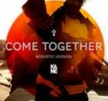 Kane - Come Together