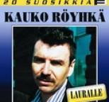 Kauko R�yhk� - 20 suosikkia: Lauralle