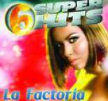 La Factoria - 6 Super Hits