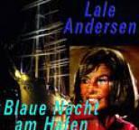 Lale Andersen - Blaue Nacht am Hafen