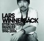 Lars Winnerbäck - Efter nattens bränder - Samlingsskiva 1996-2006