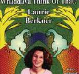 Laurie Berkner - Whaddaya Think Of That?
