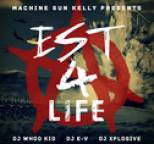 Machine Gun Kelly - EST 4 Life