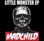 Madchild - Little Monster EP