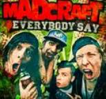 Madcraft - Everybody Say