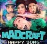 Madcraft - Happy Song