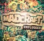 Madcraft - Unplugged