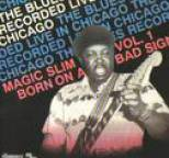 Magic Slim - Born On A Bad Sign