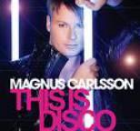 Magnus Carlsson - This Is Disco