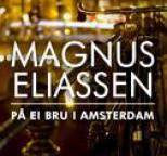 Magnus Eliassen - På ei bru i Amsterdam
