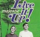 Majestic - Live It Up!