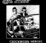 Major Accident - Clockwork Heroes: The Best of Major Accident