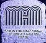 Man - And In The Beginning? The Complete Early Man 1968-69