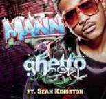 Mann - Ghetto Girl (featuring Sean Kingston)