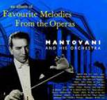 Mantovani and his Orchestra - Favourite Melodies From The Operas
