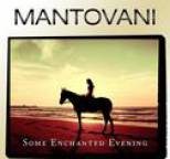 Mantovani - Some Enchanted Evening