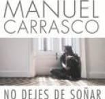 Manuel Carrasco - No Dejes De Soñar