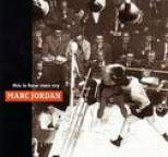 Marc Jordan - This Is How Men Cry
