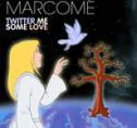 Marcomé - Twitter Me Some Love