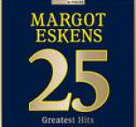 Margot Eskens - Masterpieces Presents Margot Eskens: 25 Greatest Hits