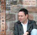 Mark Ashley - Just We Two (Mona Lisa)